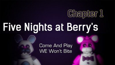 Five Nights at Berry's Chapter 1