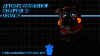 Afton's Workshop Chapter 2: Legacy