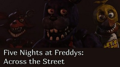 Five Nights at Freddy's: Across the Street