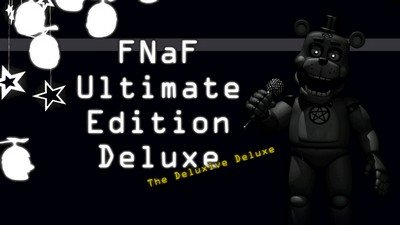 FNaF Ultimate Edition Deluxe