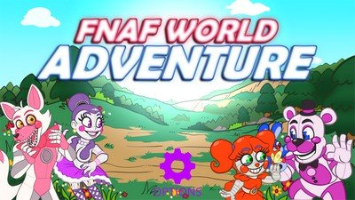 FNaF World: Adventure